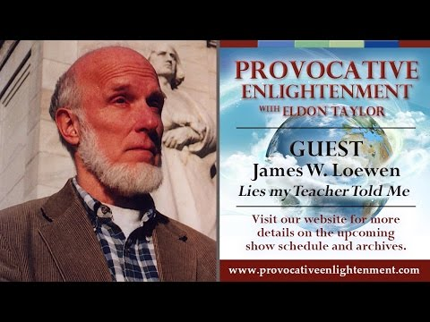 James W Loewen - Lies my Teacher Told Me on Provocative Enlightenment
