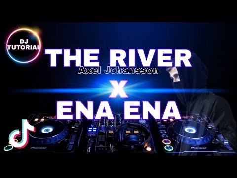 dj-the-river-x-ena-ena-|-tiktok-song-|-full-bass-|-tiktok-2021-|-dj-tutorial-remix