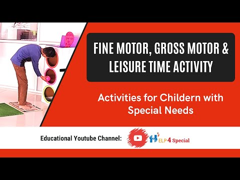 Gross And Fine Motor ,Leisure Time Activity For Children With Special Needs | Help 4 Special