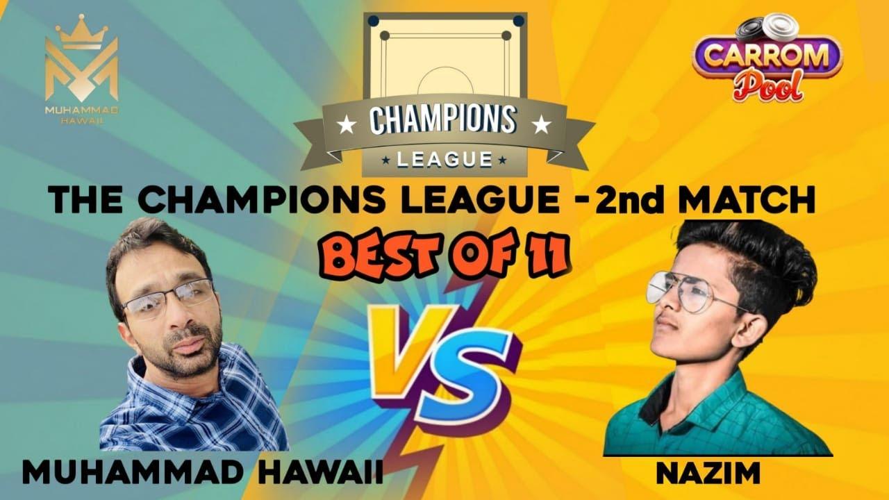 🌟The Champions League🌟 2nd match - Best of 11💥Muhammad Hawaii vs Nazim Shaikh💥|MUST WATCH