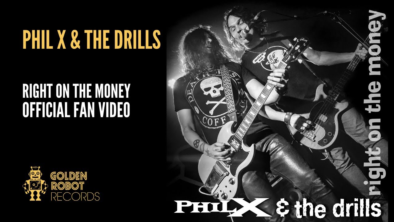 Phil X & The Drills - Right On The Money - Official Video - YouTube