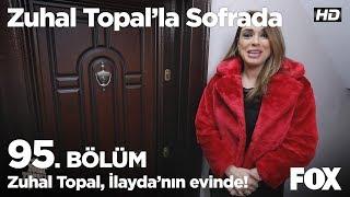 Zuhal Topal, İlayda'nın evine konuk oluyor! Zuhal Topal'la Sofrada 95. Bölüm