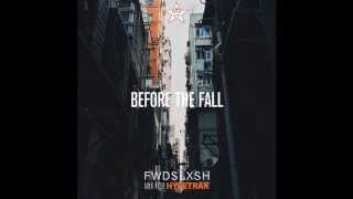 HYPETRAK Mix: Fwdslxsh - Before The Fall