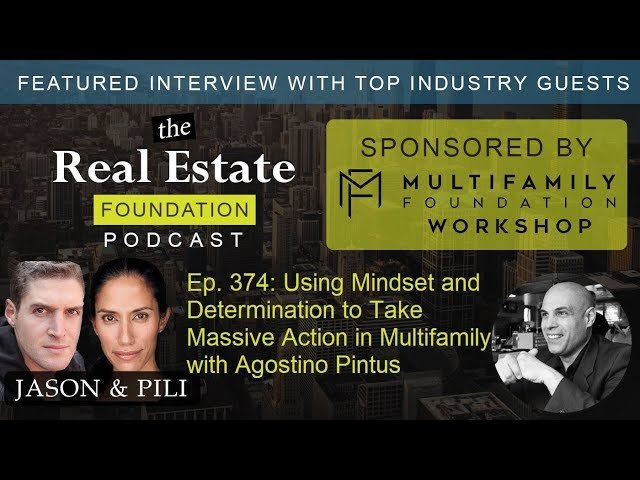 Ep. 374: Using Mindset and Determination to Take Massive Action in Multifamily with Agostino Pintus