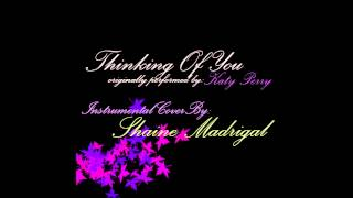 Katy Perry - Thinking Of You (Acoustic Instrumental Cover By: Shaine Madrigal)