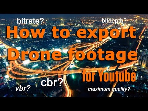 How to export your Drone footage for Youtube