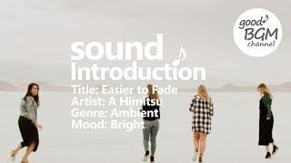 Dance & Electronic [ BGM ] [ ダンス ] [ good music ] [ 作業用 ] [ 音楽 ] Easier to Fade - A Himitsu
