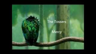 Watch Tossers Mercy video