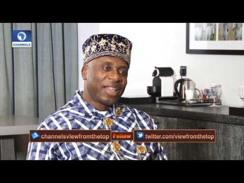 View From The Top Features Rotimi Amaechi Pt.2