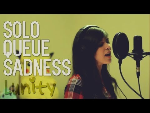LUNITY - SOLO QUEUE SADNESS (Summertime Sadness By Lana Del Rey) | League Of Legends Parody