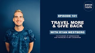 Travel More & Give Back with Ryan Westberg | Co-Founder of Serengetee