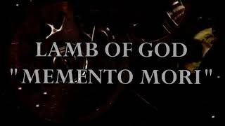 Lamb Of God - Memento Mori HD Lyrics 2020