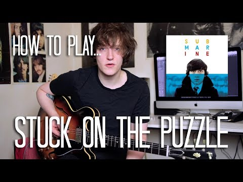 How To Play Stuck On The Puzzle - Alex Turner (Submarine) Guitar Lesson w/Tabs