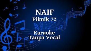 Naif - Piknik 72 Karaoke