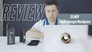 Henri Selmer Paris Claude Delangle Mouthpiece : Honest review