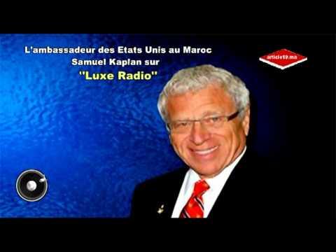 Ambassadeur US à Rabat, Samuel Kaplan, sur Luxe Radio: l'affaire Ch.Ross
