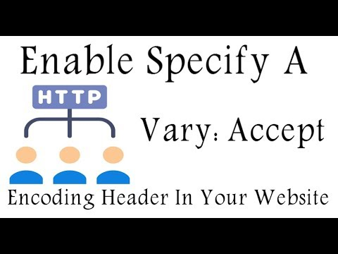 Enable Specify a Vary: Accept-Encoding header Using .htacess