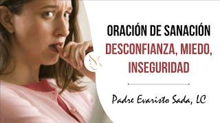 Oracion de sanacion: contra la desconfianza, el miedo, la ansiedad y la inseguridad