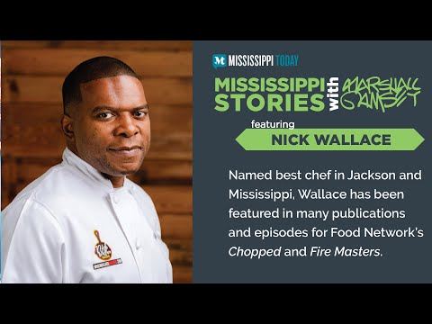 Mississippi Stories: Chef, Entrepreneur and Philanthropist Nick Wallace