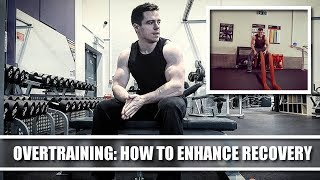 Overtraining - And How to Enhance Recovery