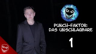 Punch-Faktor: Das Unschlagbare - Folge 1