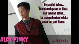AldyPinky - Tak Terlupakan Walau Jauh (Lirik official)