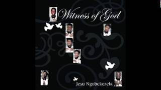 Witness Of God Jesu Ngobekezela.mp3