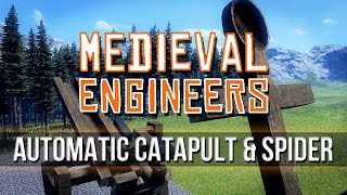 Medieval Engineers - Automatic Catapult & Spider!