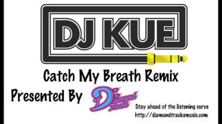 Kelly Clarkson - Catch My Breath (DJ Kue Remix) (W/Download Link)