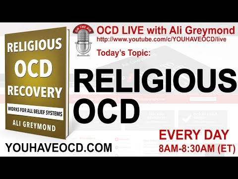 Religious OCD - YOUHAVEOCD Live Stream with Ali Greymond