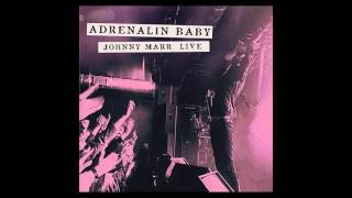 Johnny Marr - How Soon Is Now? (Live - Adrenalin Baby)