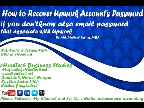 How to Recover Upwork Account's Password if you don'tknow also email password that associate with Up
