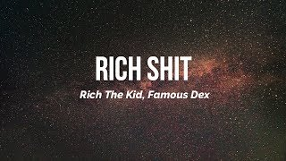 Rich Forever 4 - Rich Shit Lyrics ft. Rich The Kid amp Famous Dex
