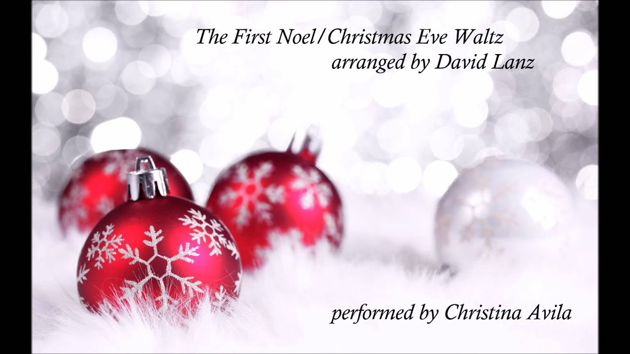 The First Noel / Christmas Eve Waltz - arr. David Lanz - YouTube