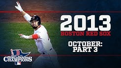 OCTOBER: PART 3 | 2013 Boston Red Sox