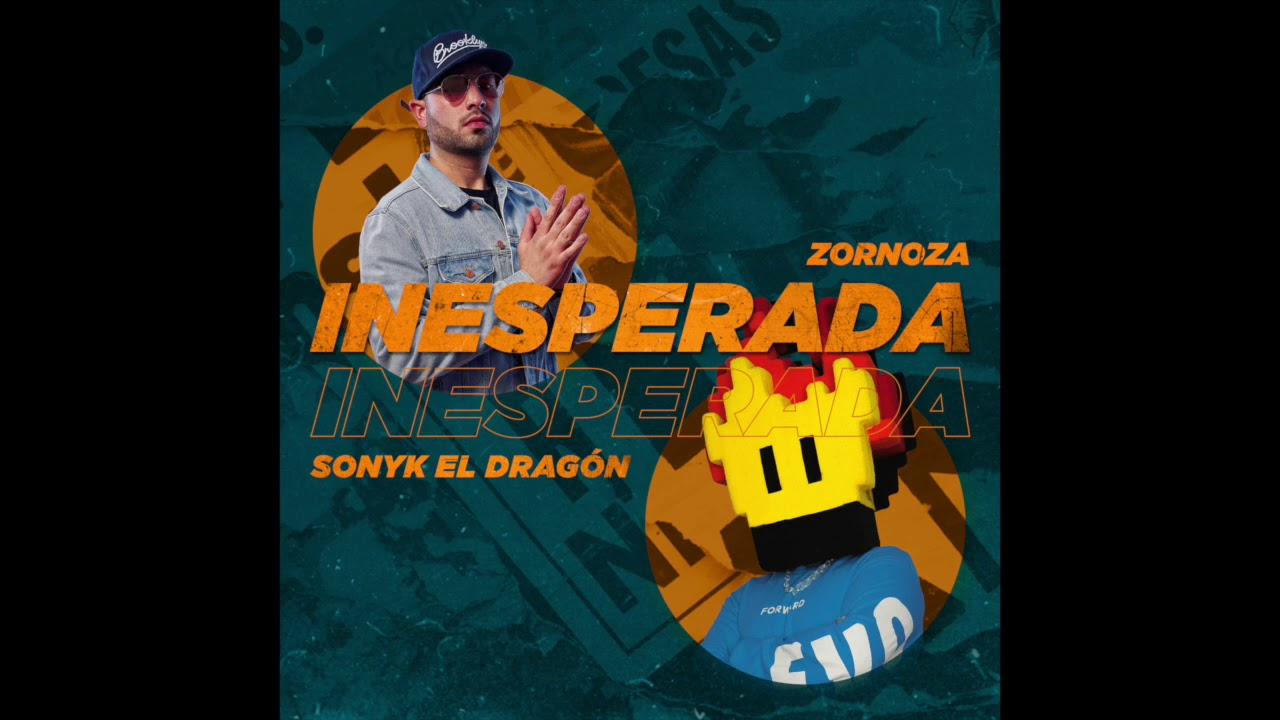 SONYK EL DRAGÓN X ZORNOZA - INESPERADA (VIDEO OFICIAL)