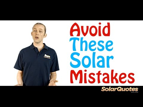 6 Mistakes Australians Make When Buying Solar