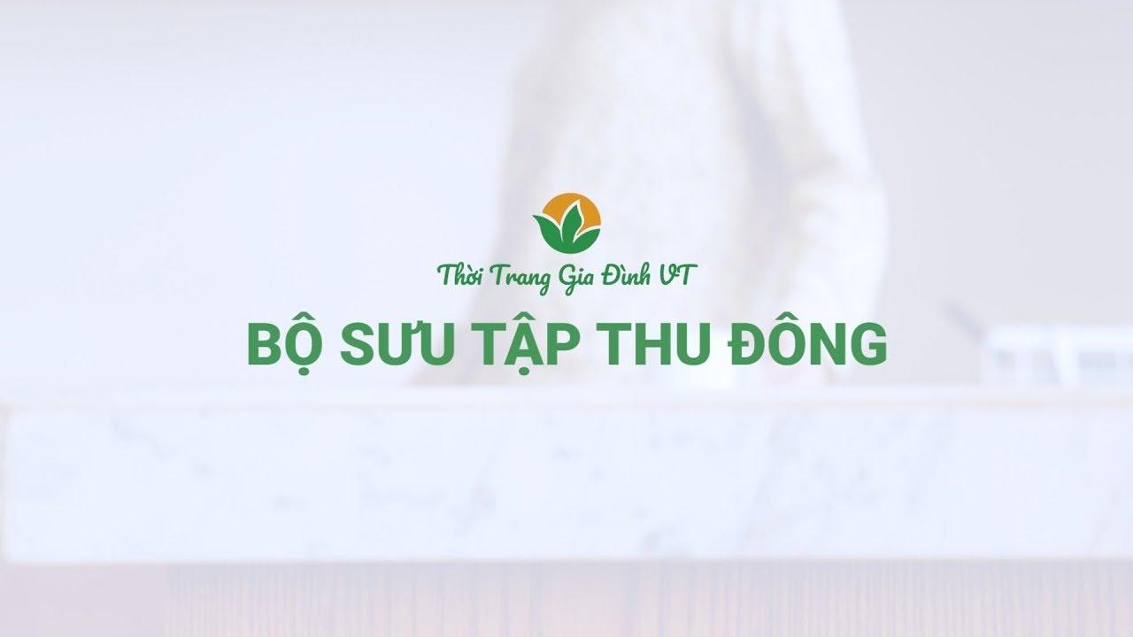[Coming Soon] BST Bộ Mặc Nhà Thu Đông – Thời Trang Gia Đình VT | Bao quát các tài liệu về thời trang gia đình đầy đủ