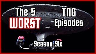 The 5 WORST Star Trek: TNG Episodes [Season 6]
