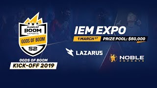 Season 2 Gods of Boom Kick-off 2019 Live Event. Lazarus vs Noble