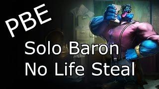 [3/30 PBE] Dr. Mundo Solo Baron (no life steal)