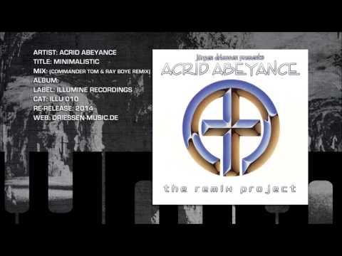 Acrid Abeyance - Minimalistic (Commander Tom & Ray Boye Remix)