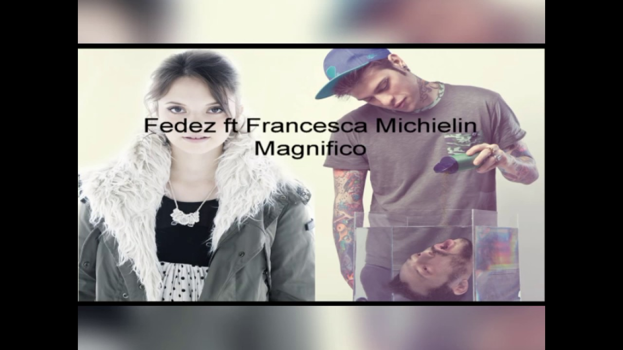 Download Fedez-Magnifico Feat Francesca Michielin- subtitulado al español