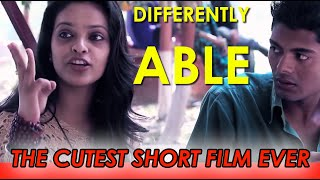 DIFFERENTLY ABLE | short film | smiles | Cutest Film Ever |