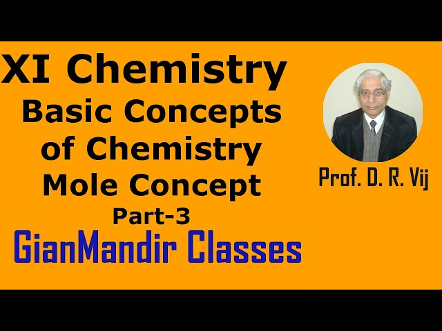 XI Chemistry - Basic Concepts of Chemistry - Mole Concept Part-3 by Ruchi Ma'am