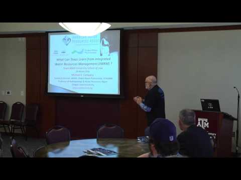 Michael Campana – What Can Texas Learn from Integrated Water Resources Management (IWRM)?