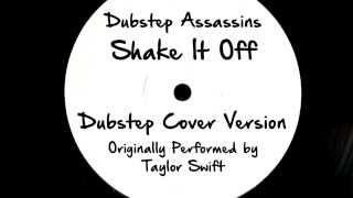 Shake It Off (DJ Tony Dub/Dubstep Assassins Remix) [Cover Tribute to Taylor Swift]