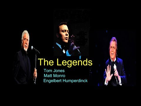 THE LEGENDS -- Tom Jones, Engelbert Humperdinck,Matt Monro