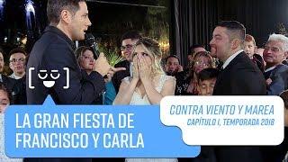 La fiesta de Francisco y Carla   Contra Viento y Marea   Temporada 2018