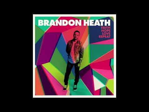 Brandon Heath – Faith, Hope, Love, Repeat (2017)